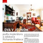 """Linie, September 2007: """"DVA V JEDNOM"""" podľa moderátora a zabávača Richarda Vrableca"""