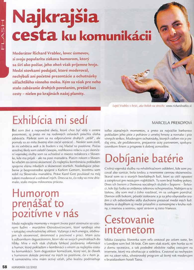 Kormorán, 12/2002: Najkrajšia cesta ku komunikácii